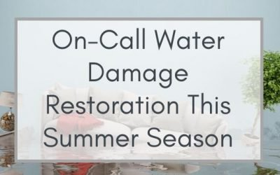 On-Call Water Damage Restoration This Summer Season