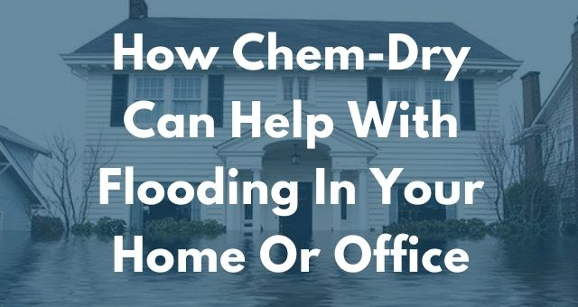 How Chem-Dry Can Help With Flooding In Your Home Or Office graphic