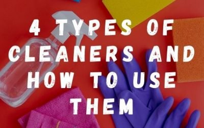 4 Types of Cleaners and How to Use Them